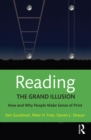 Reading- The Grand Illusion : How and Why People Make Sense of Print - eBook