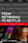 From Networks to Netflix : A Guide to Changing Channels - eBook