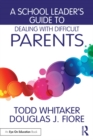 A School Leader's Guide to Dealing with Difficult Parents - eBook