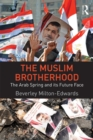 The Muslim Brotherhood : The Arab Spring and its future face - eBook