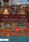 The Anti-HDR HDR Photography Book : A Guide to Photorealistic HDR and Image Blending - eBook