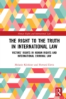 The Right to The Truth in International Law : Victims' Rights in Human Rights and International Criminal Law - eBook