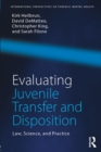 Evaluating Juvenile Transfer and Disposition : Law, Science, and Practice - eBook