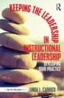 Keeping the Leadership in Instructional Leadership : Developing Your Practice - eBook