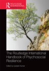 The Routledge International Handbook of Psychosocial Resilience - eBook
