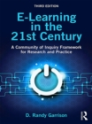 E-Learning in the 21st Century : A Community of Inquiry Framework for Research and Practice - eBook