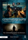 Cinematography: Theory and Practice : Image Making for Cinematographers and Directors - eBook