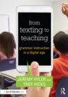 From Texting to Teaching : Grammar Instruction in a Digital Age - eBook
