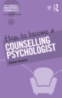 How to Become a Counselling Psychologist - eBook