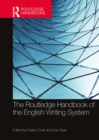 The Routledge Handbook of the English Writing System - eBook