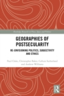 Geographies of Postsecularity : Re-envisioning Politics, Subjectivity and Ethics - eBook