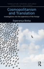 Cosmopolitanism and Translation : Investigations into the Experience of the Foreign - eBook