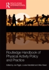 Routledge Handbook of Physical Activity Policy and Practice - eBook