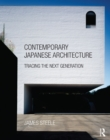 Contemporary Japanese Architecture : Tracing the Next Generation - eBook