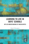 Learning to Live in Boys' Schools : Art-led Understandings of Masculinities - eBook