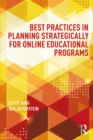 Best Practices in Planning Strategically for Online Educational Programs - eBook