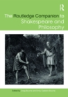 The Routledge Companion to Shakespeare and Philosophy - eBook