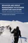 Behavior and Group Management in Outdoor Adventure Education : Theory, research and practice - eBook