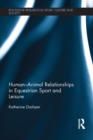 Human-Animal Relationships in Equestrian Sport and Leisure - eBook