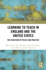 Learning to Teach in England and the United States : The Evolution of Policy and Practice - eBook