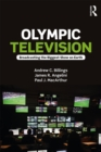 Olympic Television : Broadcasting the Biggest Show on Earth - eBook