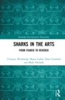 Sharks in the Arts : From Feared to Revered - eBook