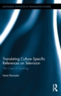 Translating Culture Specific References on Television : The Case of Dubbing - eBook