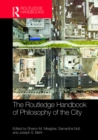 The Routledge Handbook of Philosophy of the City - eBook