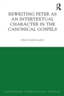 Rewriting Peter as an Intertextual Character in the Canonical Gospels - eBook