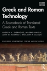 Greek and Roman Technology : A Sourcebook of Translated Greek and Roman Texts - eBook