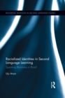 Racialized Identities in Second Language Learning : Speaking Blackness in Brazil - eBook