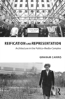 Reification and Representation : Architecture in the Politico-Media-Complex - eBook