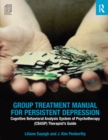 Group Treatment Manual for Persistent Depression : Cognitive Behavioral Analysis System of Psychotherapy (CBASP) Therapist's Guide - eBook