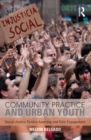 Community Practice and Urban Youth : Social Justice Service-Learning and Civic Engagement - eBook