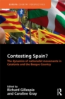 Contesting Spain? The Dynamics of Nationalist Movements in Catalonia and the Basque Country - eBook