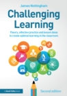 Challenging Learning : Theory, effective practice and lesson ideas to create optimal learning in the classroom - eBook