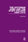 The Victorian Army and the Staff College 1854-1914 - eBook