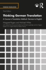 Thinking German Translation : A Course in Translation Method: German to English - eBook