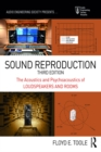 Sound Reproduction : The Acoustics and Psychoacoustics of Loudspeakers and Rooms - eBook