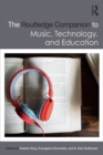 The Routledge Companion to Music, Technology, and Education - eBook