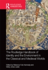 The Routledge Handbook of Identity and the Environment in the Classical and Medieval Worlds - eBook