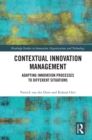 Contextual Innovation Management : Adapting Innovation Processes to Different Situations - eBook