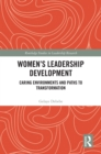 Women's Leadership Development : Caring Environments and Paths to Transformation - eBook