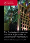 The Routledge Companion to Critical Approaches to Contemporary Architecture - eBook