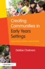 Creating Communities in Early Years Settings : Supporting children and families - eBook