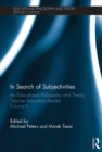 In Search of Subjectivities : An Educational Philosophy and Theory Teacher Education Reader, Volume II - eBook