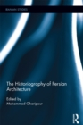 The Historiography of Persian Architecture - eBook