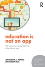 Education Is Not an App : The future of university teaching in the Internet age - eBook