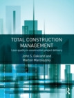 Total Construction Management : Lean Quality in Construction Project Delivery - eBook