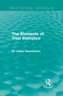 The Elements of Vital Statistics (Routledge Revivals) - eBook